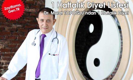 1 Haftalık Dr. Murat Topoğlu Diyeti